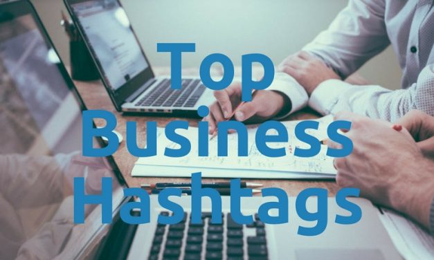 Top Business Hashtags To Up Your Biz Savvy